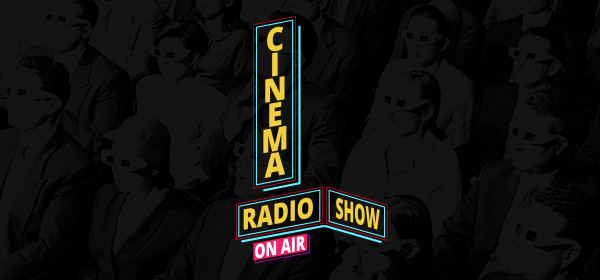 CINEMA RADIO SHOW